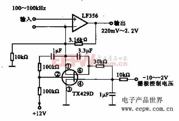 所示是一种增益可变的放大器。用于输入信号固定,输出信号幅度可控的放大电路中。该电 路的主体是运算放大器,通过改变负反馈电路的反馈量来改变放大器的增益,     图中使用具有基极控制端的双栅极场效应晶体管PIX429D负反馈控制器件,控制电压在-10~-2 V之 间变化,可使输出在220 mV~2.2 V之间变化。